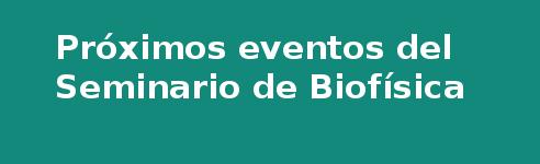 Banner Seminario Biofisica
