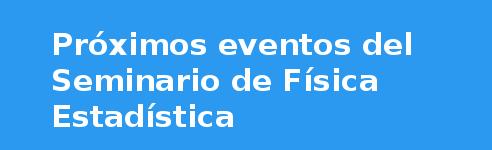 Banner Seminario de Física Estadística